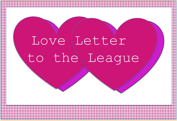 Love Letter to the League