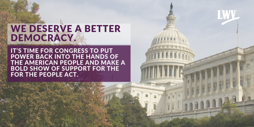 League of Women Voters Supports For the People Act (HR1)